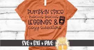 Pumpkin Spice Hocus Pocus Leggings and Cozy Sweaters - Fall SVG PNG DXF Cut Files